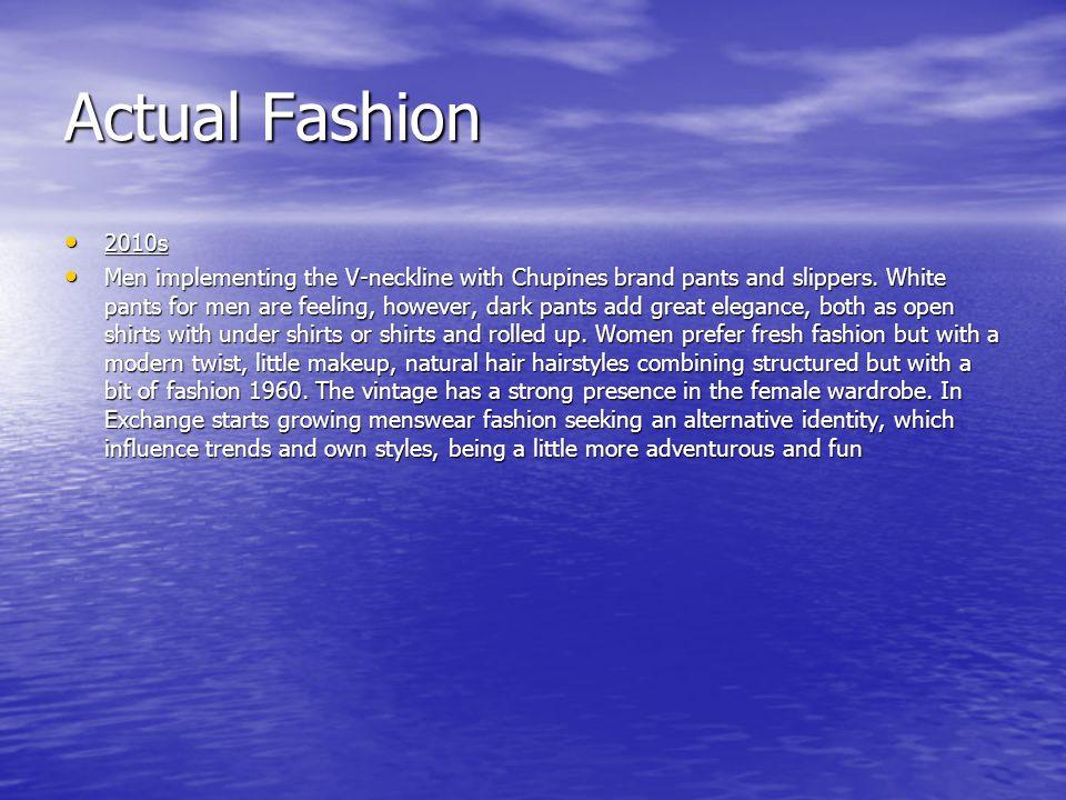 Actual Fashion 2010s.