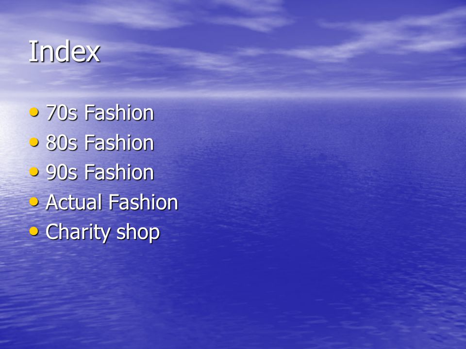 Index 70s Fashion 80s Fashion 90s Fashion Actual Fashion Charity shop