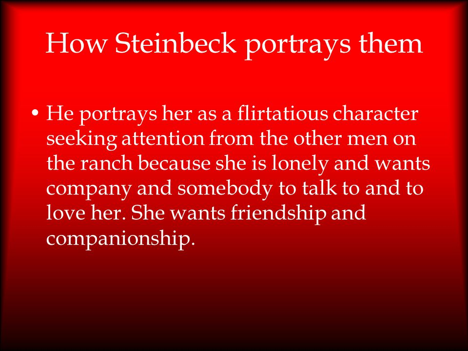 How Steinbeck portrays them