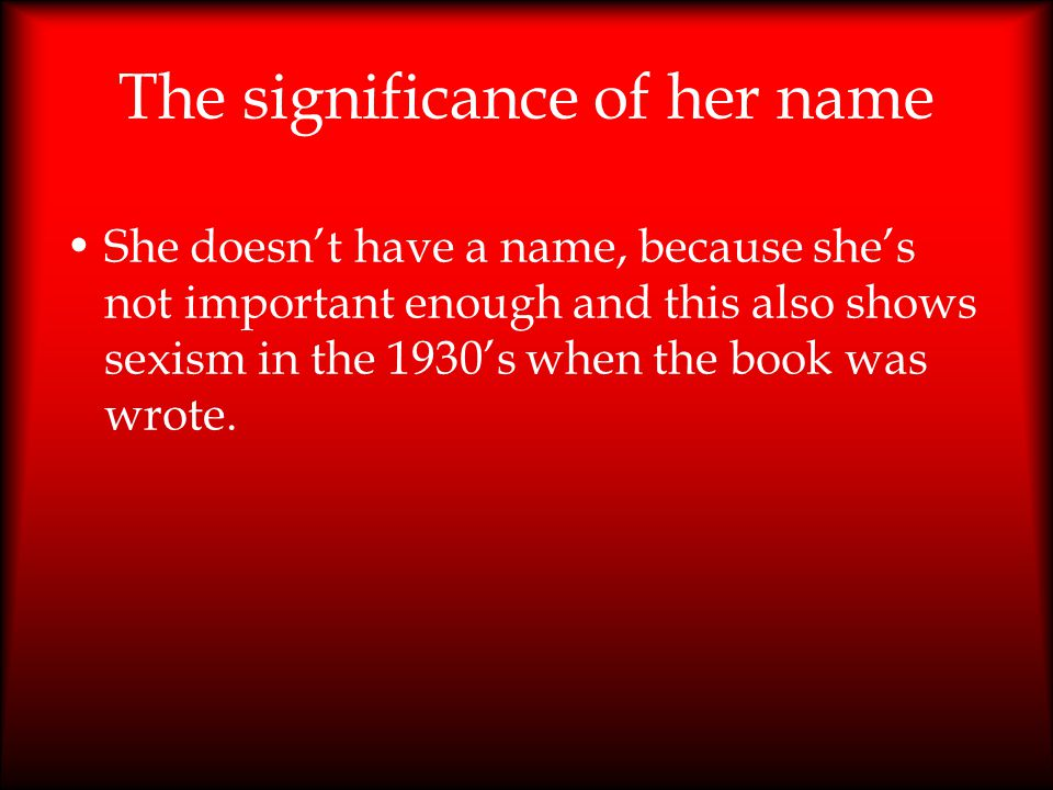 The significance of her name