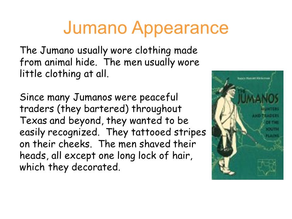 Jumano Appearance The Jumano usually wore clothing made