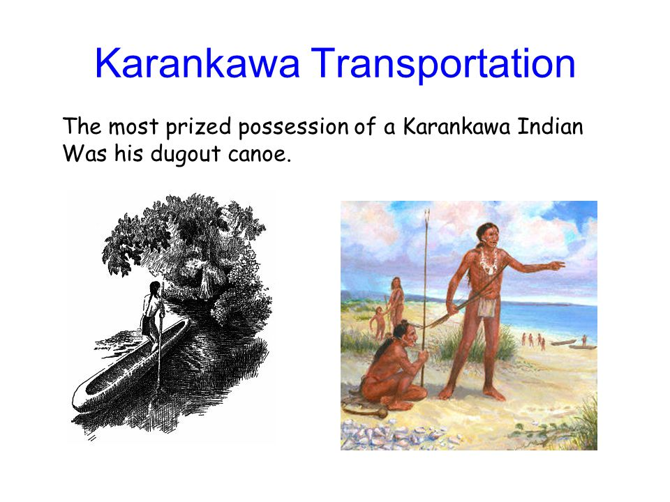 Karankawa Transportation