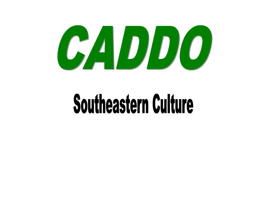 CADDO Southeastern Culture