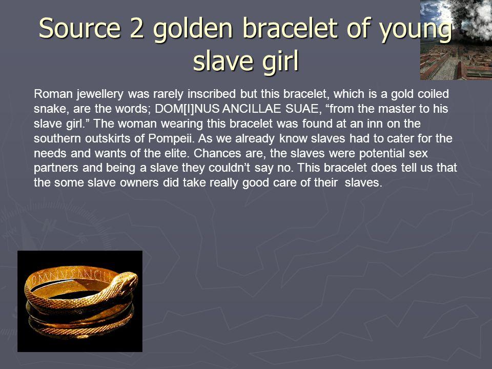 Source 2 golden bracelet of young slave girl