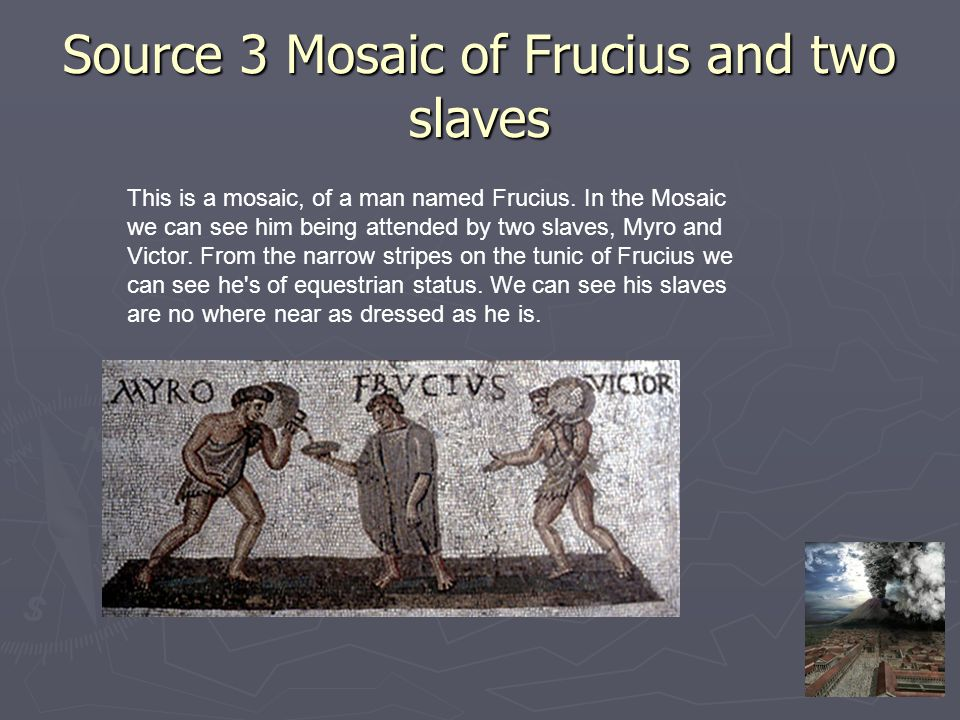 Source 3 Mosaic of Frucius and two slaves
