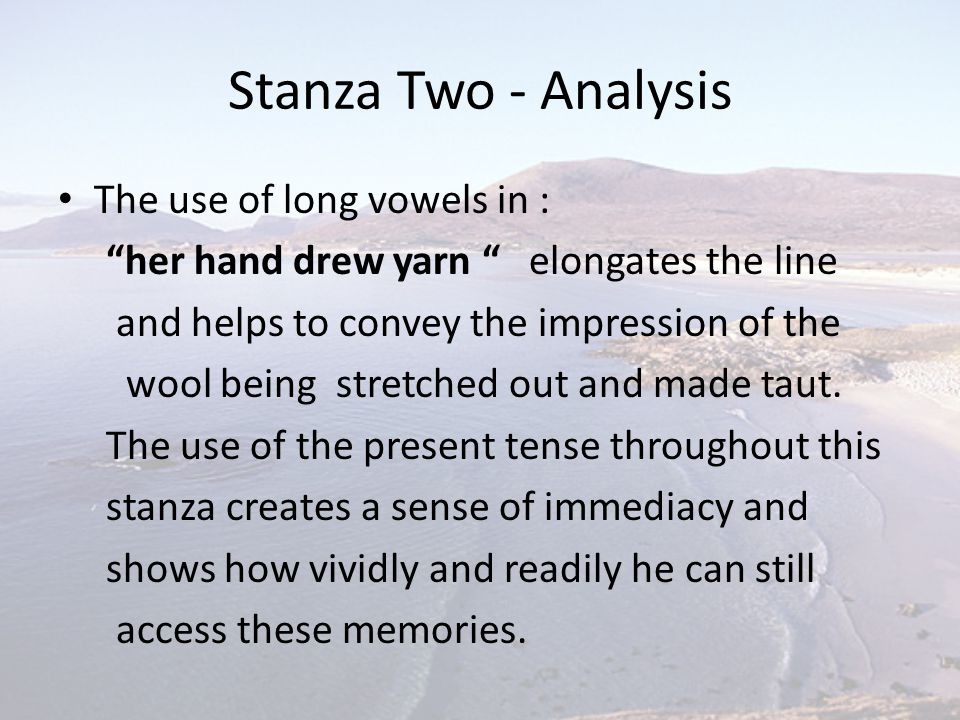 Stanza Two - Analysis The use of long vowels in :