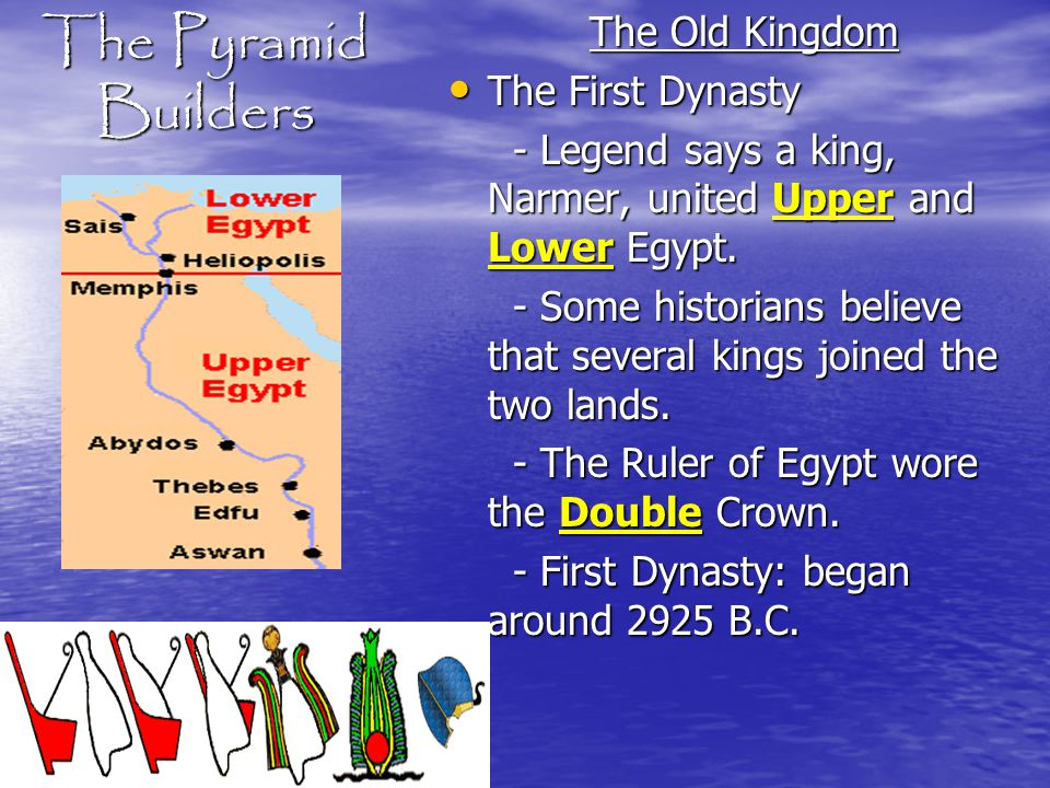 The Pyramid Builders The Old Kingdom The First Dynasty