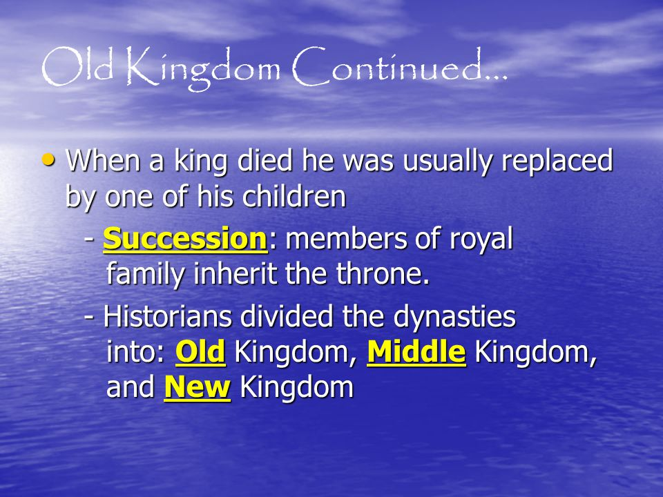 Old Kingdom Continued…