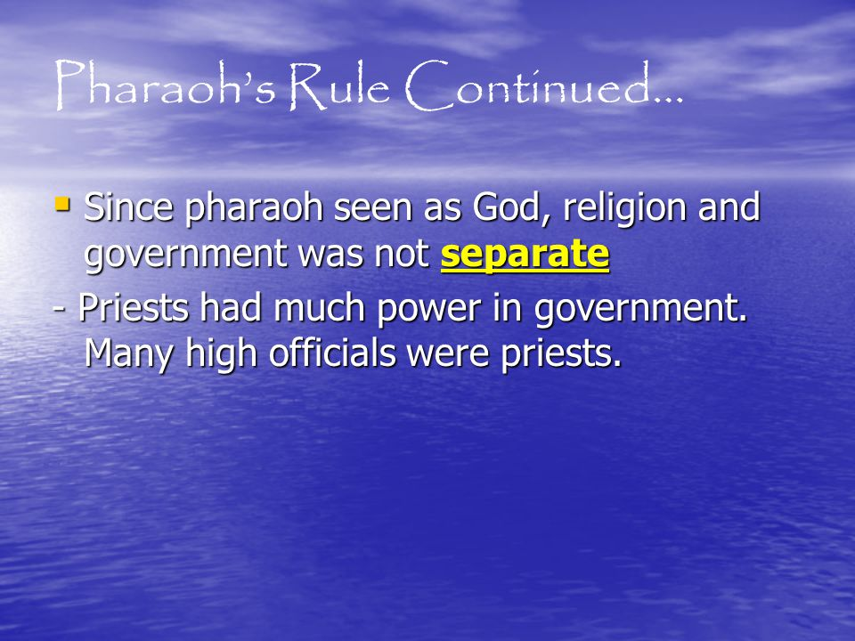 Pharaoh's Rule Continued…
