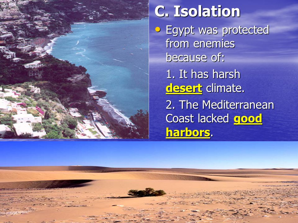 C. Isolation Egypt was protected from enemies because of: