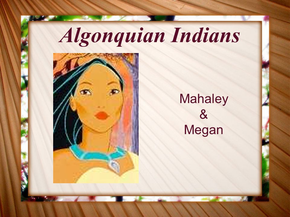 Algonquian Indians Mahaley & Megan