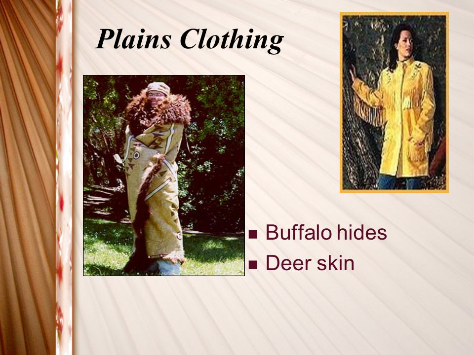 Plains Clothing Buffalo hides Deer skin