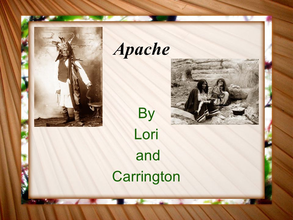 Apache By Lori and Carrington