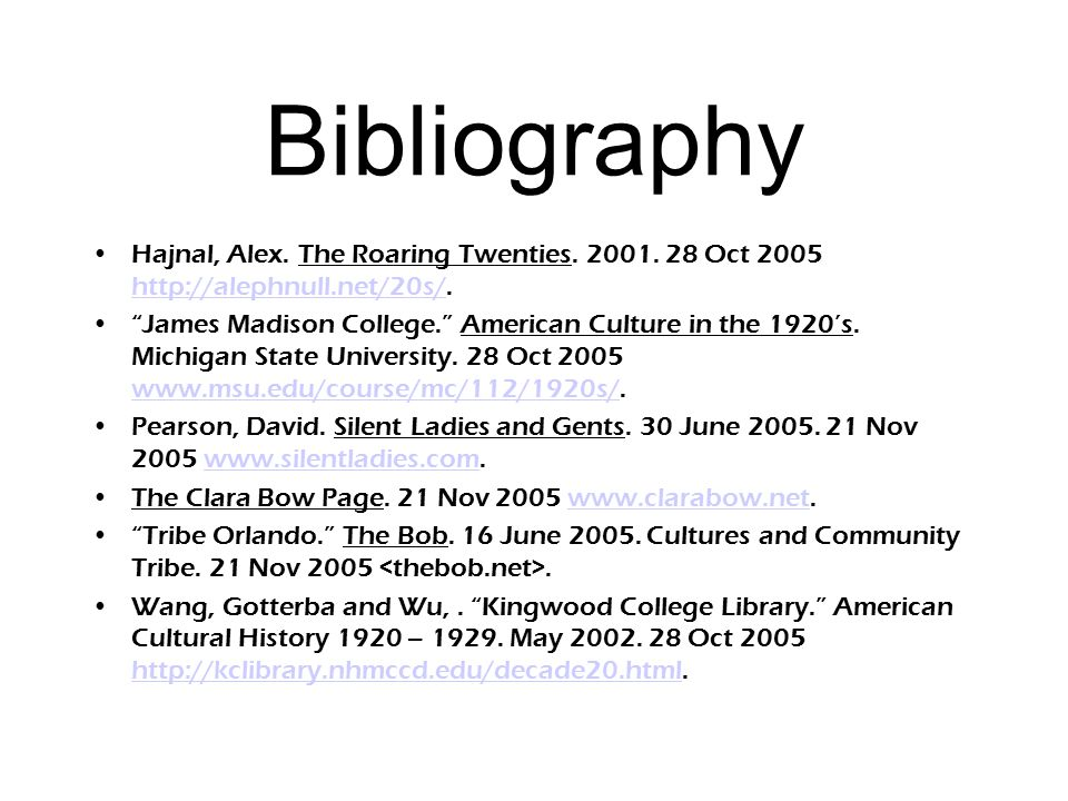 Bibliography Hajnal, Alex. The Roaring Twenties. 2001. 28 Oct 2005 http://alephnull.net/20s/.