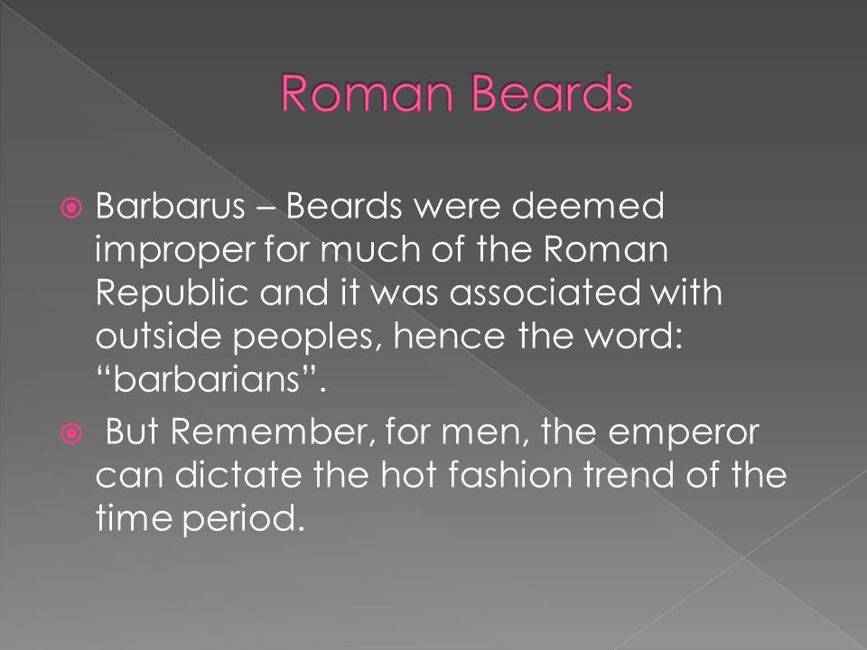 Roman Beards