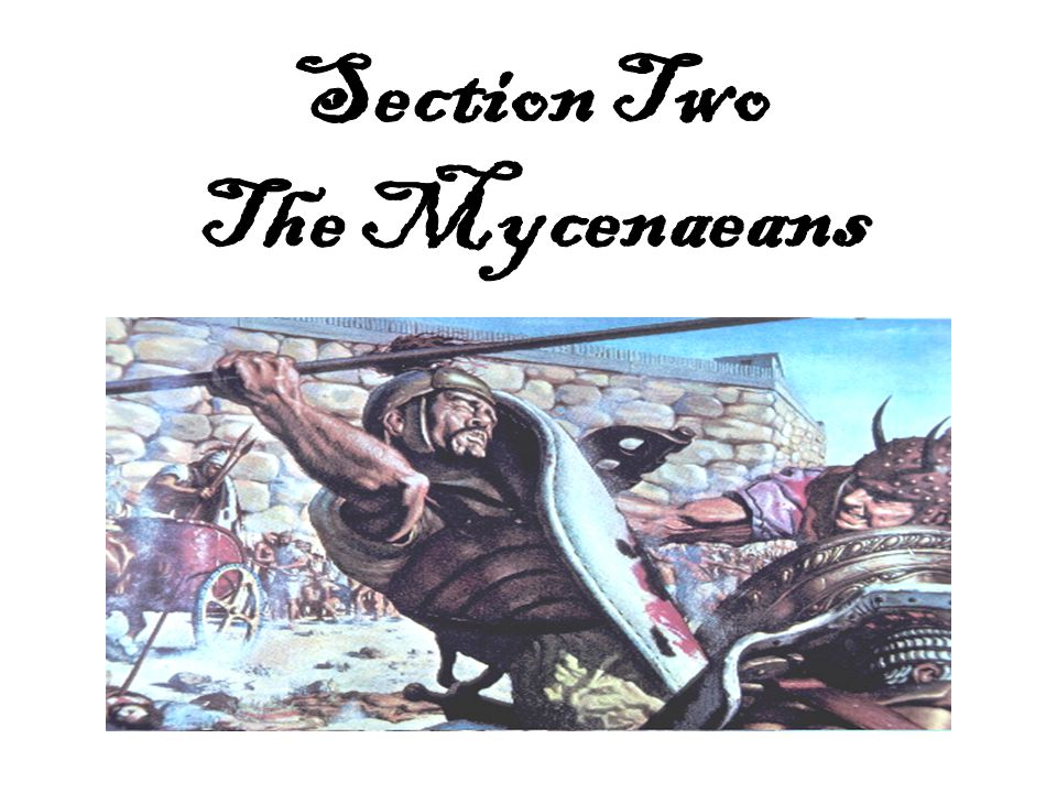 Section Two The Mycenaeans