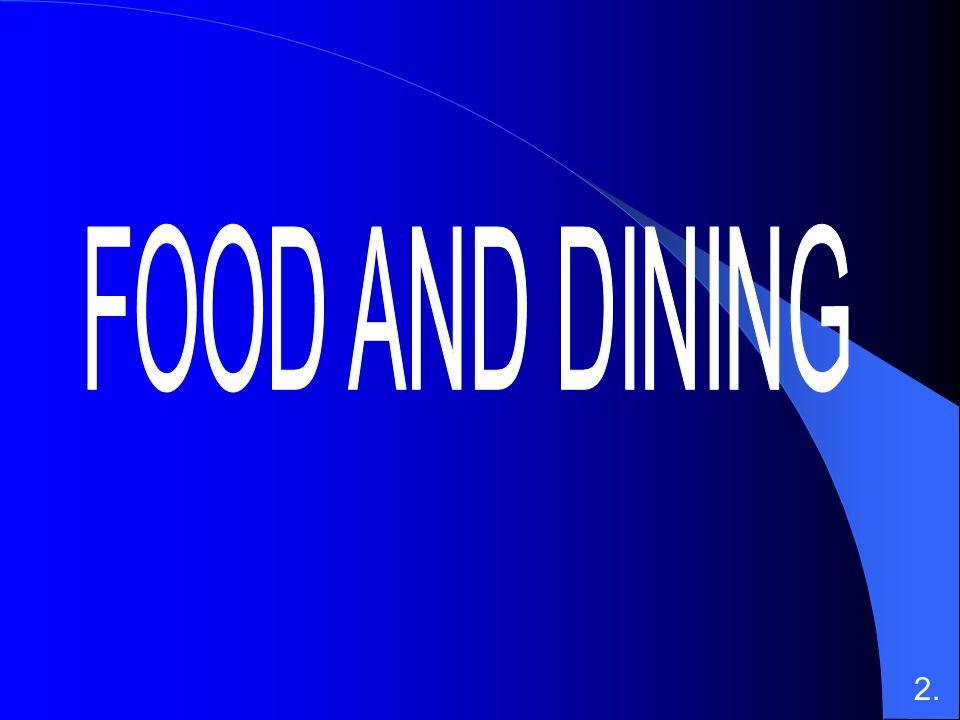 FOOD AND DINING 2.