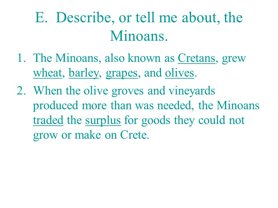 E. Describe, or tell me about, the Minoans.
