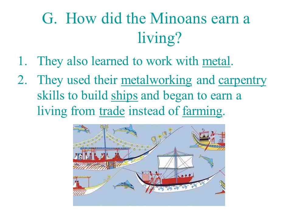 G. How did the Minoans earn a living