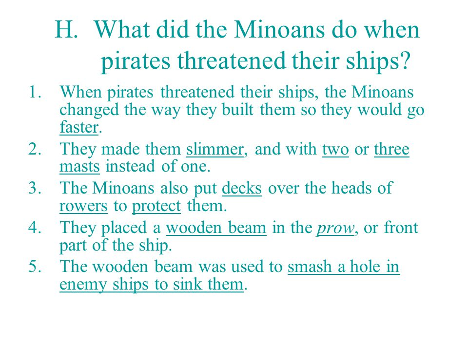 H. What did the Minoans do when pirates threatened their ships
