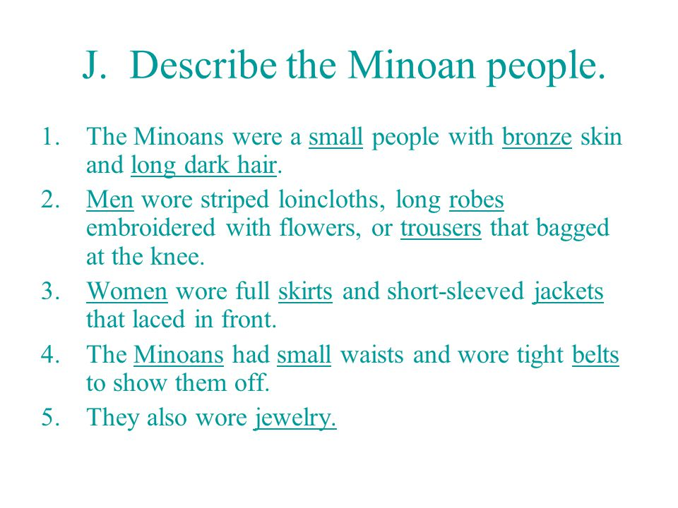 J. Describe the Minoan people.