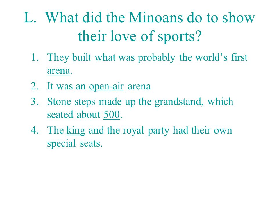 L. What did the Minoans do to show their love of sports
