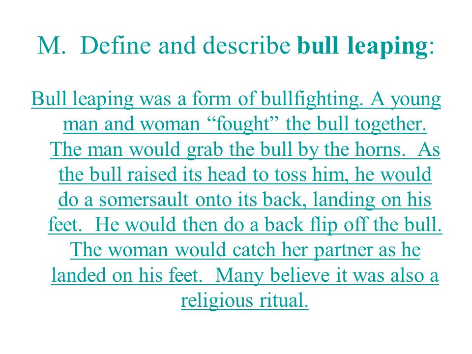M. Define and describe bull leaping: