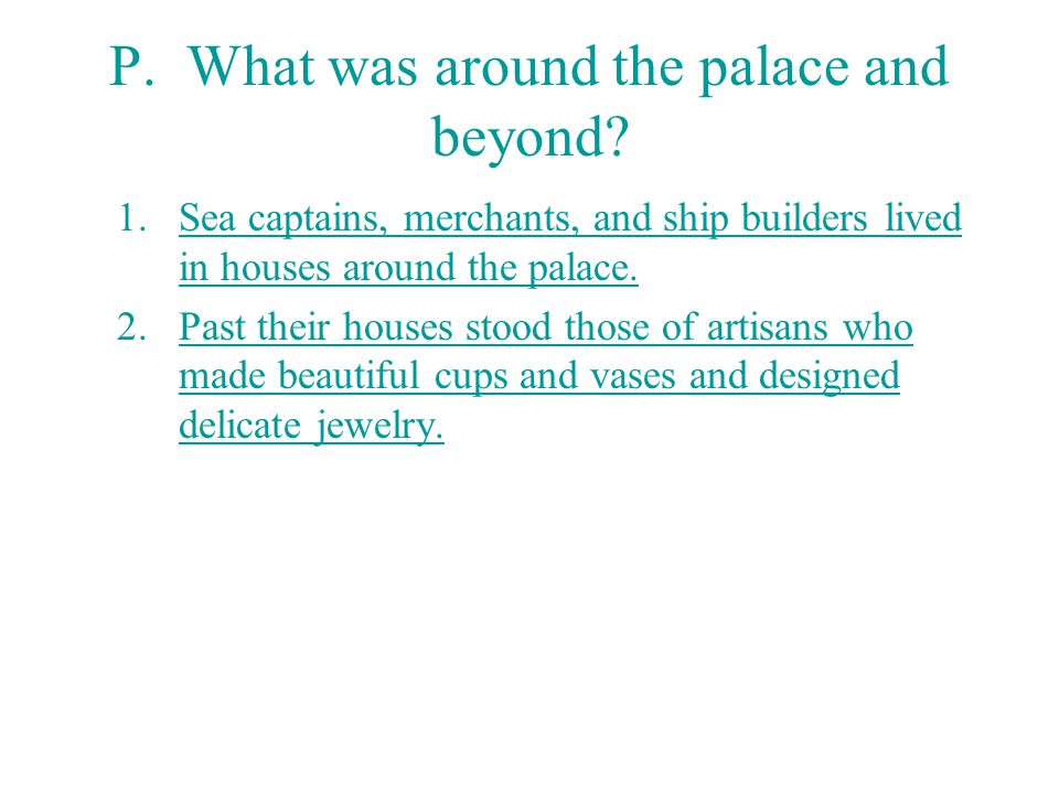 P. What was around the palace and beyond