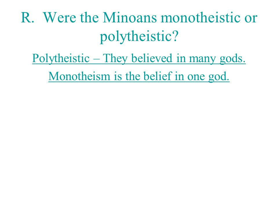 R. Were the Minoans monotheistic or polytheistic
