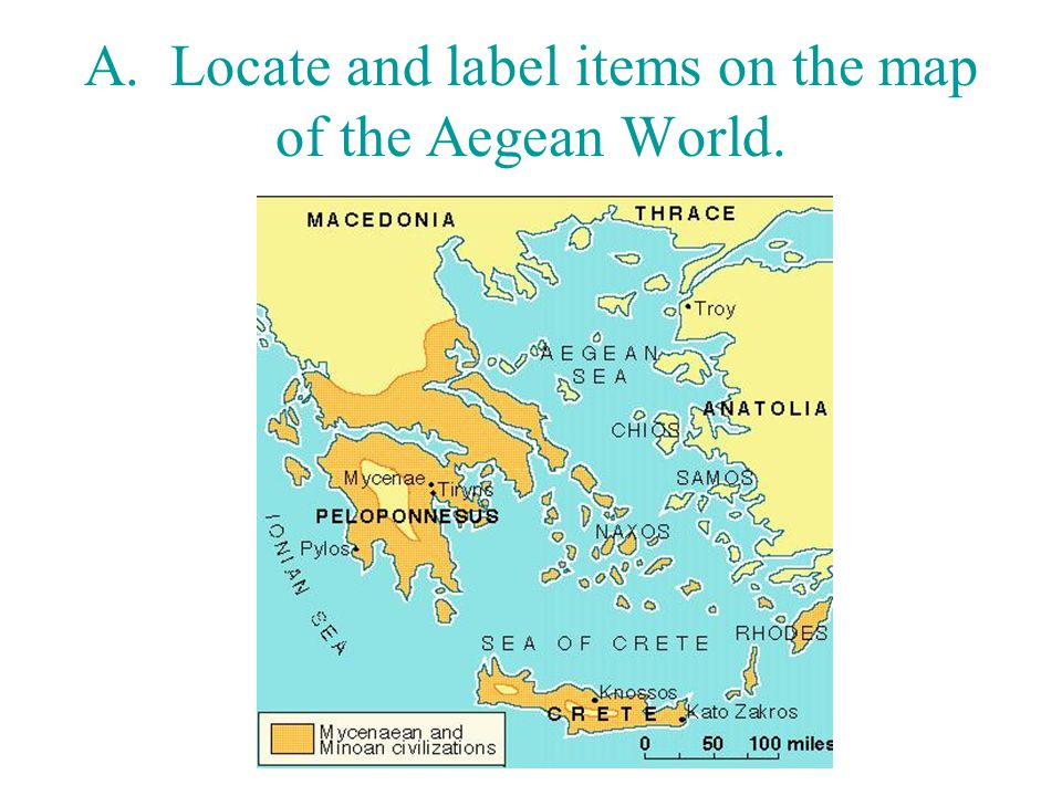 A. Locate and label items on the map of the Aegean World.