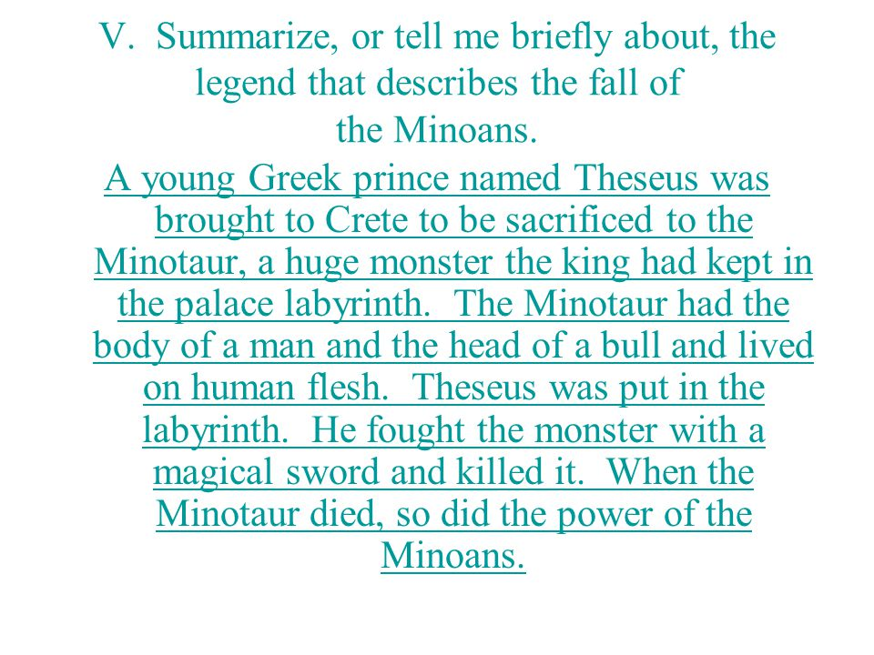 V. Summarize, or tell me briefly about, the legend that describes the fall of the Minoans.
