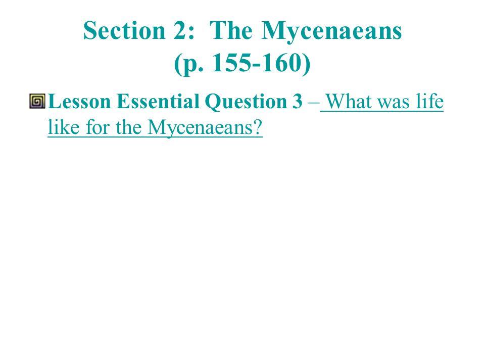 Section 2: The Mycenaeans (p. 155-160)