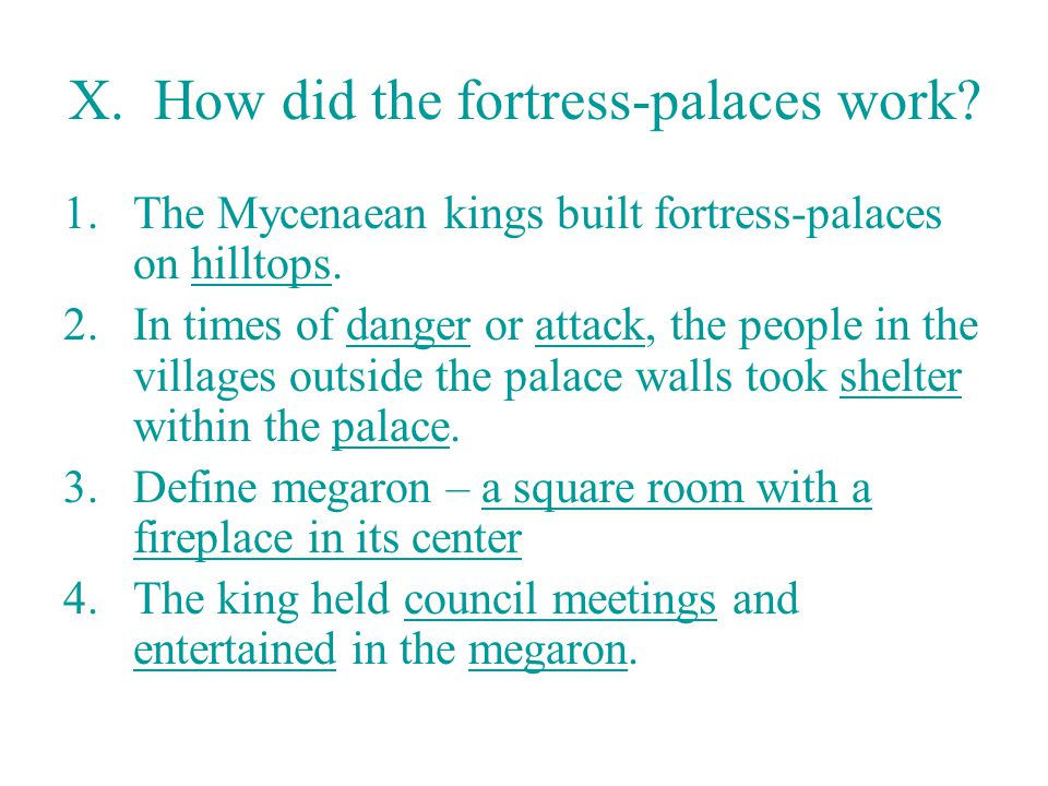 X. How did the fortress-palaces work