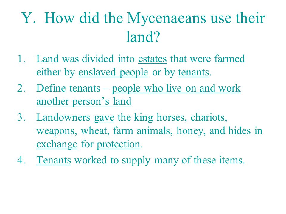 Y. How did the Mycenaeans use their land