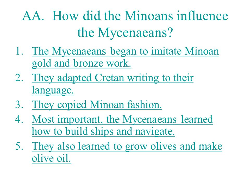 AA. How did the Minoans influence the Mycenaeans