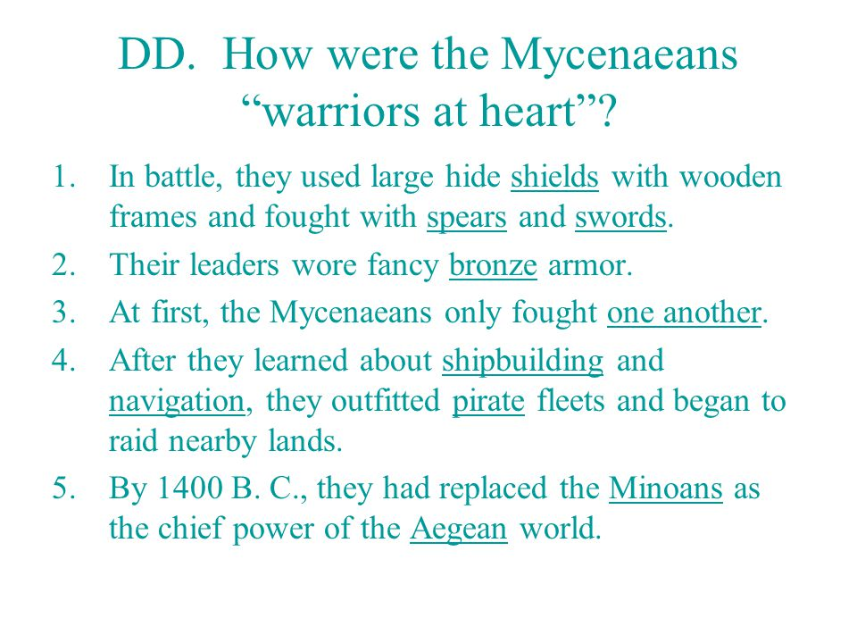 DD. How were the Mycenaeans warriors at heart