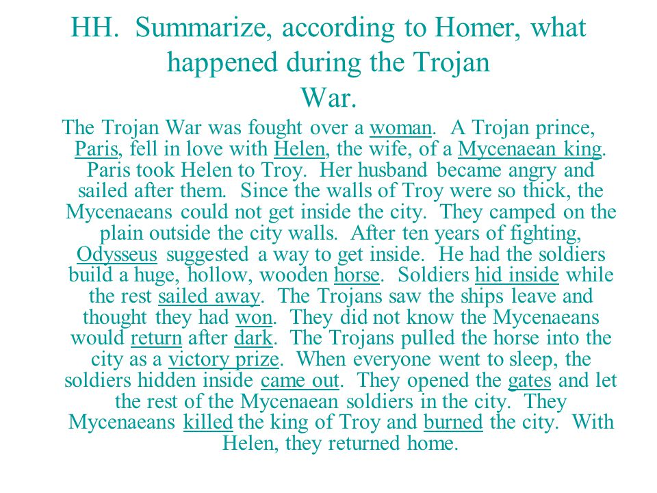 HH. Summarize, according to Homer, what happened during the Trojan War.