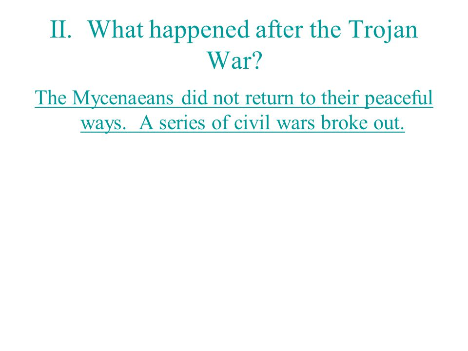 II. What happened after the Trojan War
