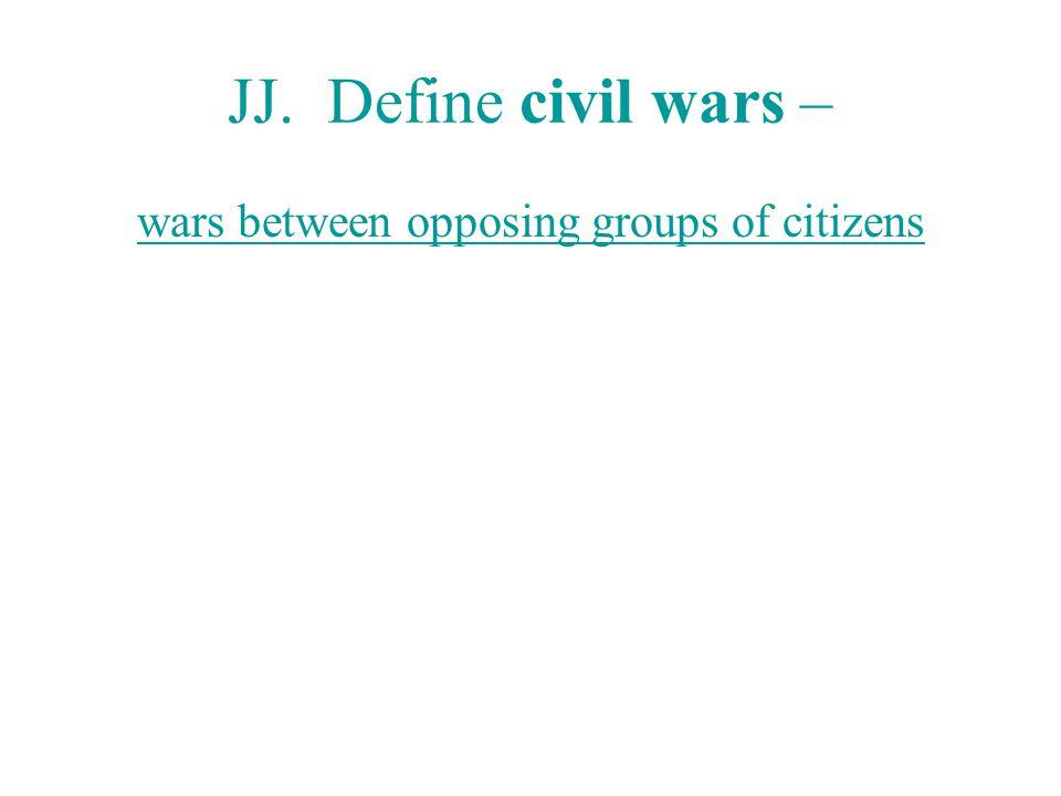 wars between opposing groups of citizens