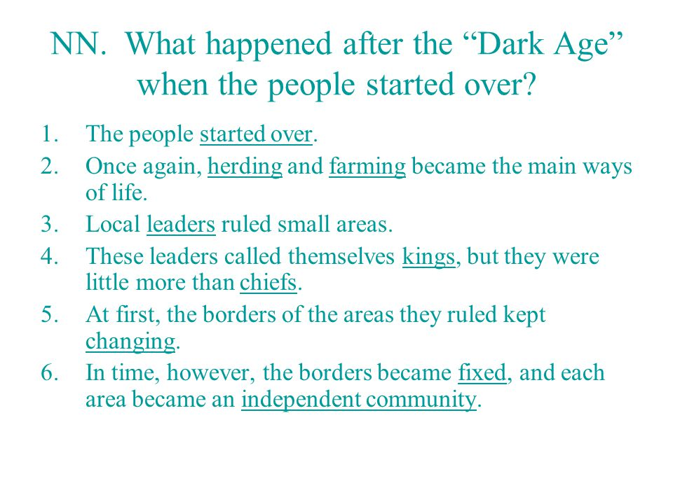 NN. What happened after the Dark Age when the people started over