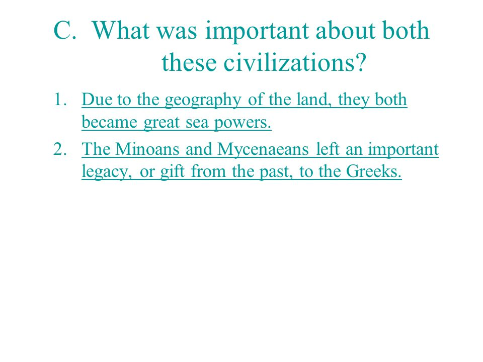 C. What was important about both these civilizations