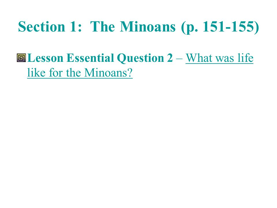 Section 1: The Minoans (p. 151-155)