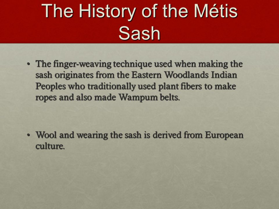 The History of the Métis Sash
