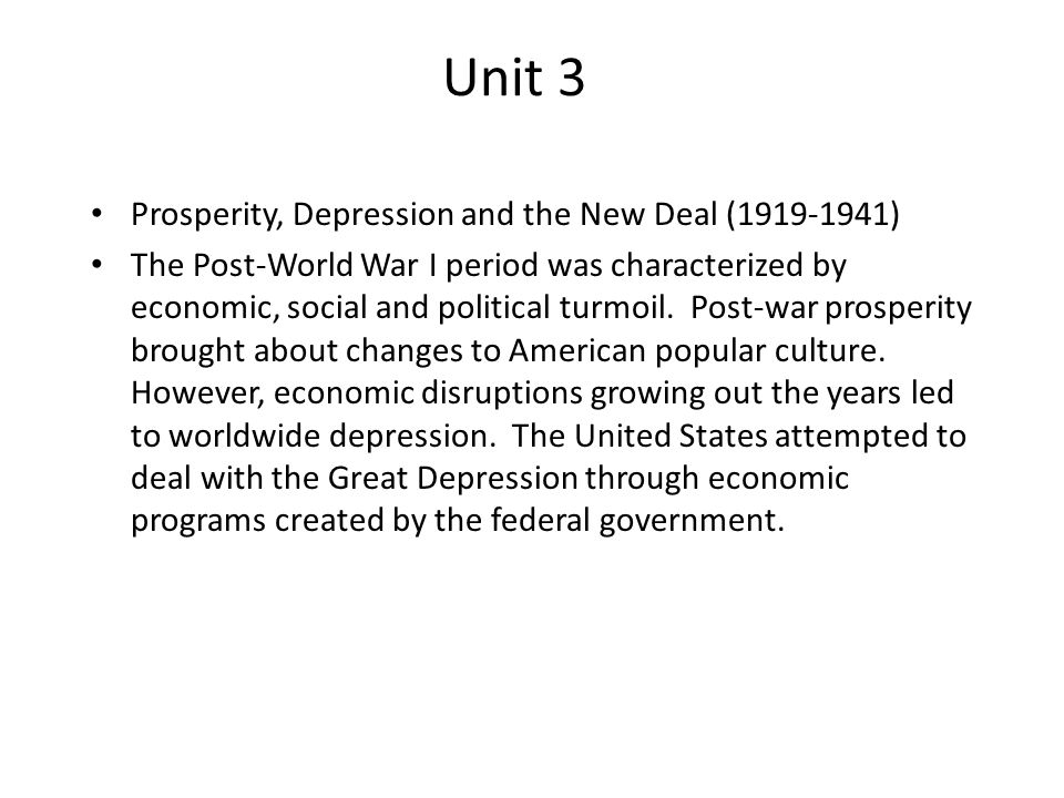 Unit 3 Prosperity, Depression and the New Deal (1919-1941)