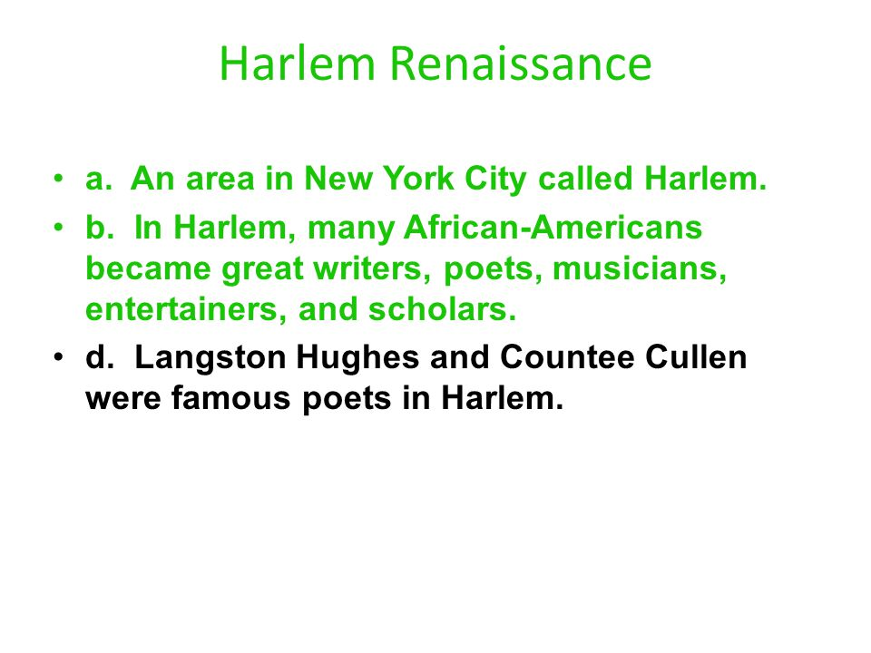 Harlem Renaissance a. An area in New York City called Harlem.