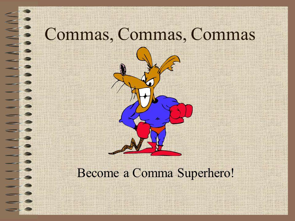 Become a Comma Superhero!
