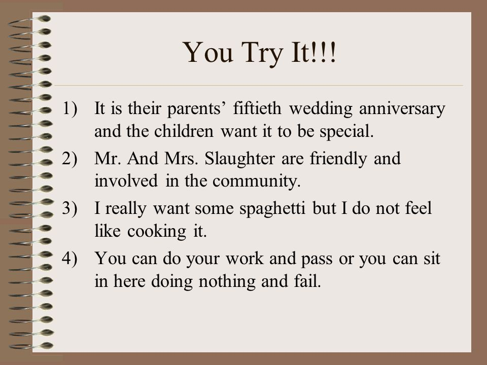 You Try It!!! It is their parents' fiftieth wedding anniversary and the children want it to be special.