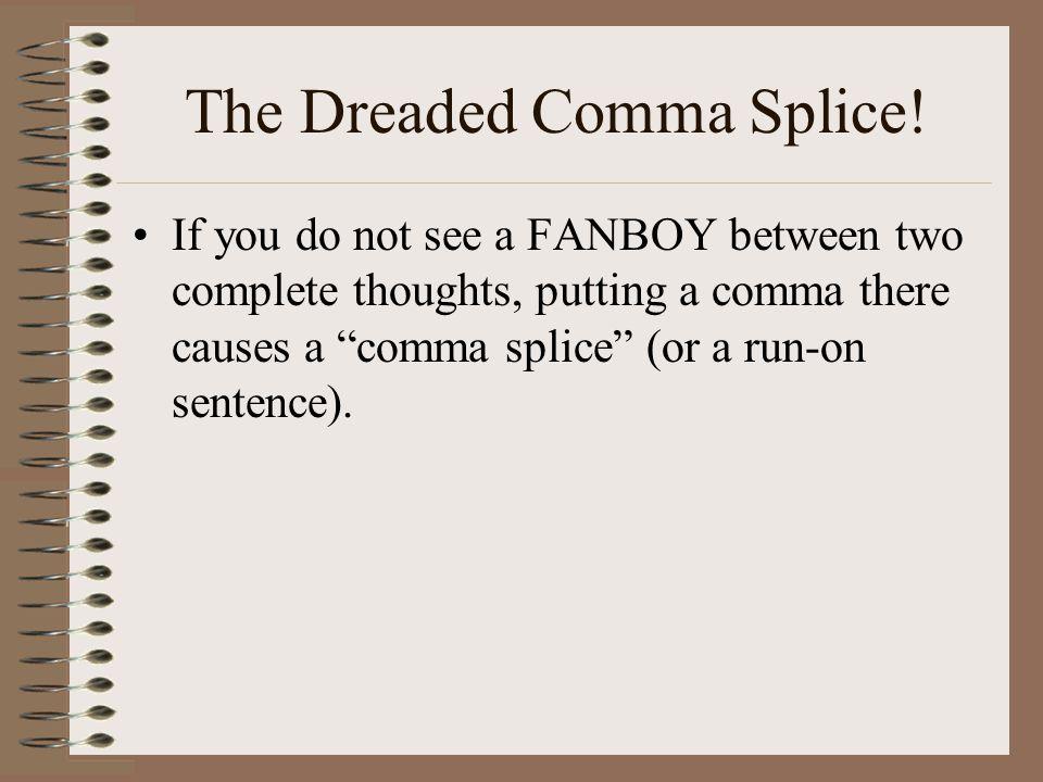 The Dreaded Comma Splice!