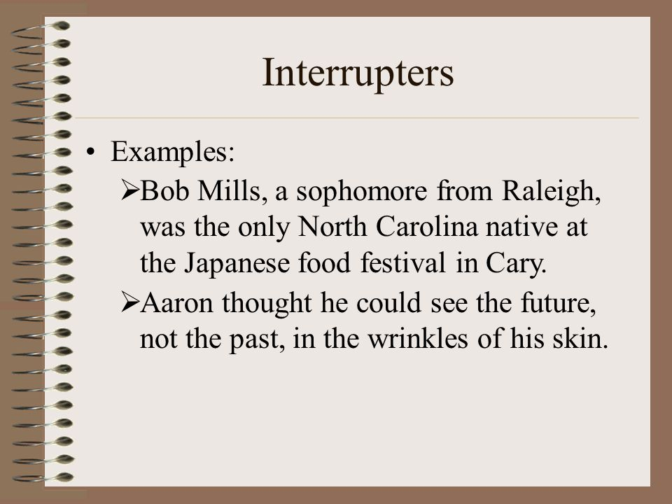 Interrupters Examples: