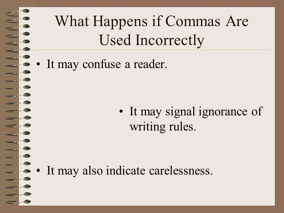 What Happens if Commas Are Used Incorrectly
